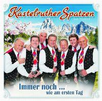 Cover Kastelruther Spatzen - Immer noch... wie am ersten Tag