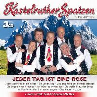 Cover Kastelruther Spatzen - Jeder Tag ist eine Rose