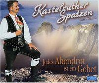 Cover Kastelruther Spatzen - Jedes Abendrot ist ein Gebet