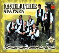 Cover Kastelruther Spatzen - Komm nimm mich doch mit