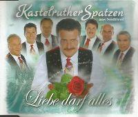 Cover Kastelruther Spatzen - Liebe darf alles