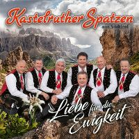 Cover Kastelruther Spatzen - Liebe für die Ewigkeit