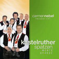 Cover Kastelruther Spatzen - Monte Grande - Carmen Nebel präsentiert