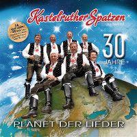 Cover Kastelruther Spatzen - Planet der Lieder - 30 Jahre