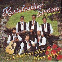 Cover Kastelruther Spatzen - Schatten über'm Rosenhof
