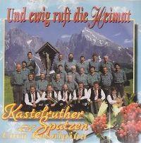 Cover Kastelruther Spatzen - Und ewig ruft die Heimat