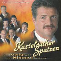 Cover Kastelruther Spatzen - Und ewig wird der Himmel brennen