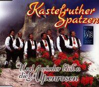 Cover Kastelruther Spatzen - Und wieder blüh'n die Alpenrosen