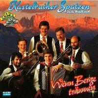 Cover Kastelruther Spatzen - Wenn Berge träumen