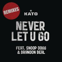 Cover Kato feat. Snoop Dogg & Brandon Beal - Never Let U Go