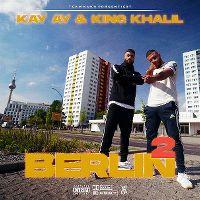 Cover Kay Ay & King Khalil - Berlin 2