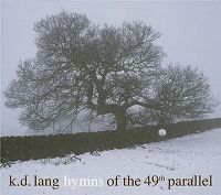 Cover k.d. lang - Hymns Of The 49th Parallel