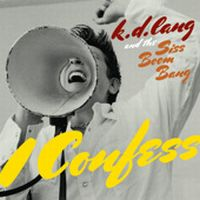 Cover k.d. lang And The Siss Boom Bang - I Confess