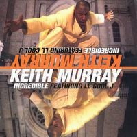 Cover Keith Murray feat. LL Cool J - Incredible