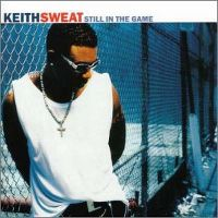 Cover Keith Sweat - Still In The Game