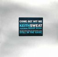 Cover Keith Sweat feat. Snoop Dogg - Come And Get Wit Me