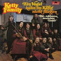 Cover Kelly Family - Ein Vogel kann im Käfig nicht fliegen