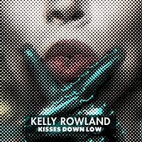 Cover Kelly Rowland - Kisses Down Low