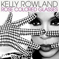 Cover Kelly Rowland - Rose Colored Glasses