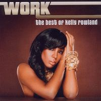 Cover Kelly Rowland - Work - The Best Of Kelly Rowland