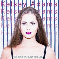 Cover Kelsey Adams - Walking Through The City