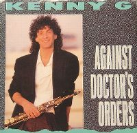Cover Kenny G - Against Doctor's Orders