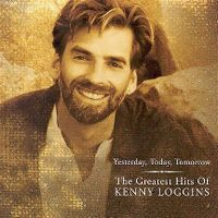 Cover Kenny Loggins - Yesterday, Today, Tomorrow - The Greatest Hits Of Kenny Loggins