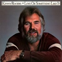 Cover Kenny Rogers - Love Or Something Like It