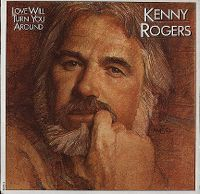 Cover Kenny Rogers - Love Will Turn You Around