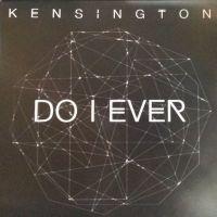 Cover Kensington - Do I Ever