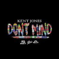 Cover Kent Jones - Don't Mind