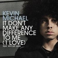 Cover Kevin Michael feat. Wyclef Jean - It Don't Make Any Difference To Me (1 Love)