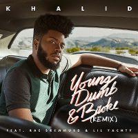Cover Khalid feat. Rae Sremmurd & Lil Yachty - Young Dumb & Broke (Remix)