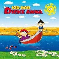 Cover Kid Bob - Dicke Anna