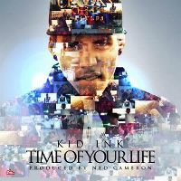 Cover Kid Ink - Time Of Your Life