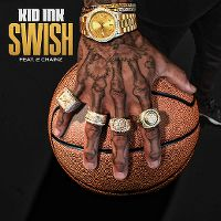 Cover Kid Ink feat. 2 Chainz - Swish
