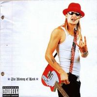 Cover Kid Rock - The History Of Rock
