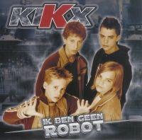 Cover Kikx - Ik ben geen robot