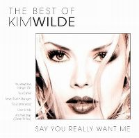 Cover Kim Wilde - The Best Of Kim Wilde - Say You Really Want Me