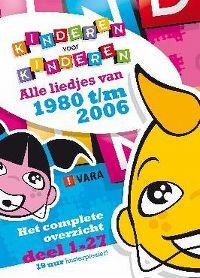Cover Kinderen Voor Kinderen - Alle Liedjes van 1980 t/m 2006 (Het complete overzicht deel 1-27)