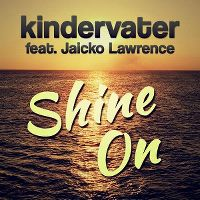Cover Kindervater feat. Jaicko Lawrence - Shine On