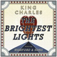 Cover King Charles feat. Mumford & Sons - The Brightest Lights