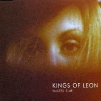 Cover Kings Of Leon - Wasted Time
