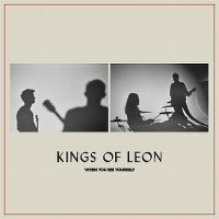 Cover Kings Of Leon - When You See Yourself