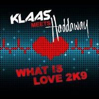 Cover Klaas meets Haddaway - What Is Love 2K9