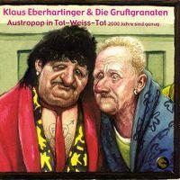 Cover Klaus Eberhartinger & Die Gruftgranaten - Austropop in Tot-Weiss-Tot - 2000 Jahre sind genug