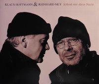 Cover Klaus Hoffmann & Reinhard Mey - Schenk mir diese Nacht