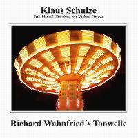 Cover Klaus Schulze feat. Manuel Göttsching and Michael Shrieve - Richard Wahnfrieds Tonwelle