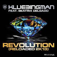 Cover Klubbingman feat. Beatrix Delgado - Revolution (Reloaded 2k13)