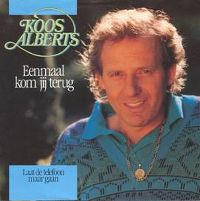 Cover Koos Alberts - Eenmaal kom jij terug